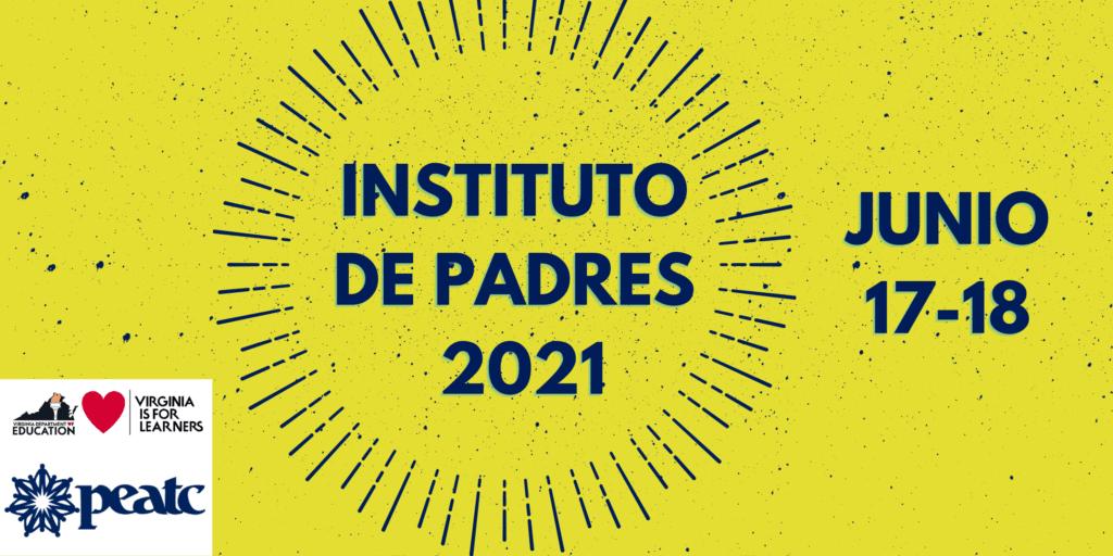 Instituto de Padres, 2021. Junio 17-18. PEATC en colaboración con el Departamento de Educación de Virginia